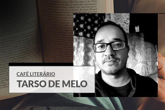 Café Literário: entrevista com Tarso de Melo
