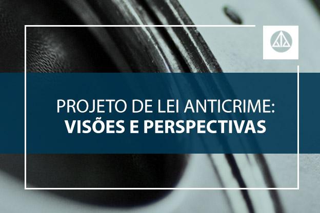 AASP e MDA juntos para um debate sobre visões e perspectivas do Projeto de Lei Anticrime.