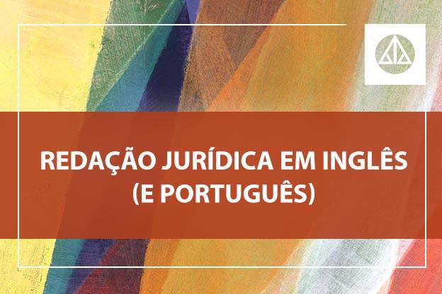 Promover a boa redação jurídica em inglês e português é o objetivo deste curso, que será realizado no dia 1/8.