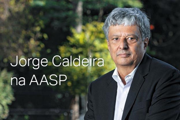 Escritor e jornalista Jorge Caldeira participará de seminário na AASP