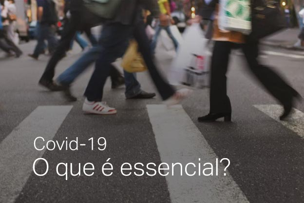 Covid-19 – O que é essencial?