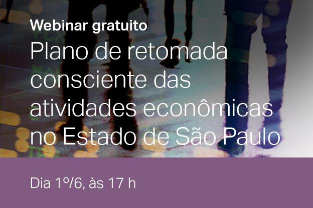 Retomada consciente das atividades econômicas no Estado de São Paulo é tema de webinar