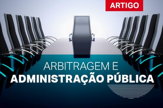 Arbitragem e Administração Pública
