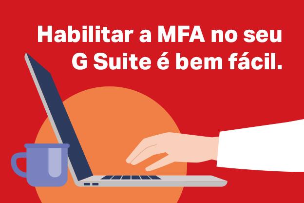 Habilitar a MFA no seu G Suite é bem fácil
