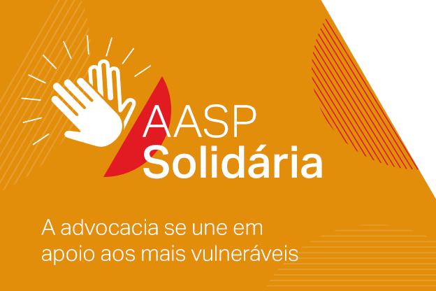 AASP solidária: a advocacia se une, mais uma vez, em apoio aos mais vulneráveis