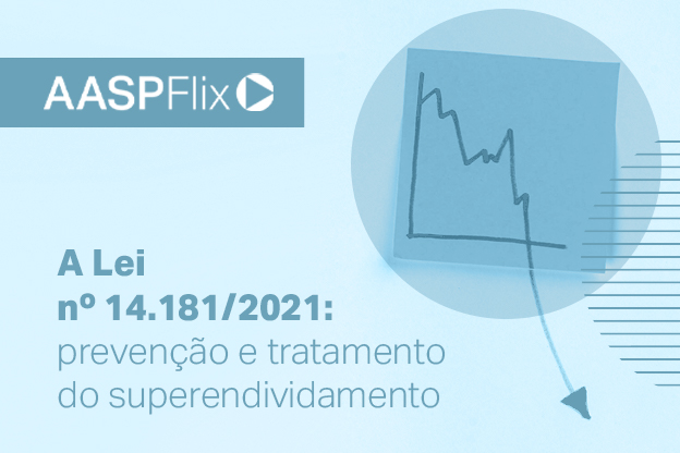 Superendividamento é destaque na AASPFlix